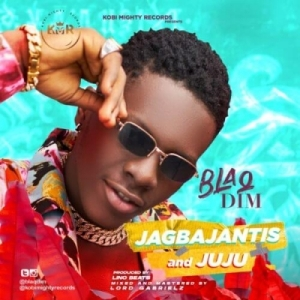 Blaq Dim - Jagbajantis